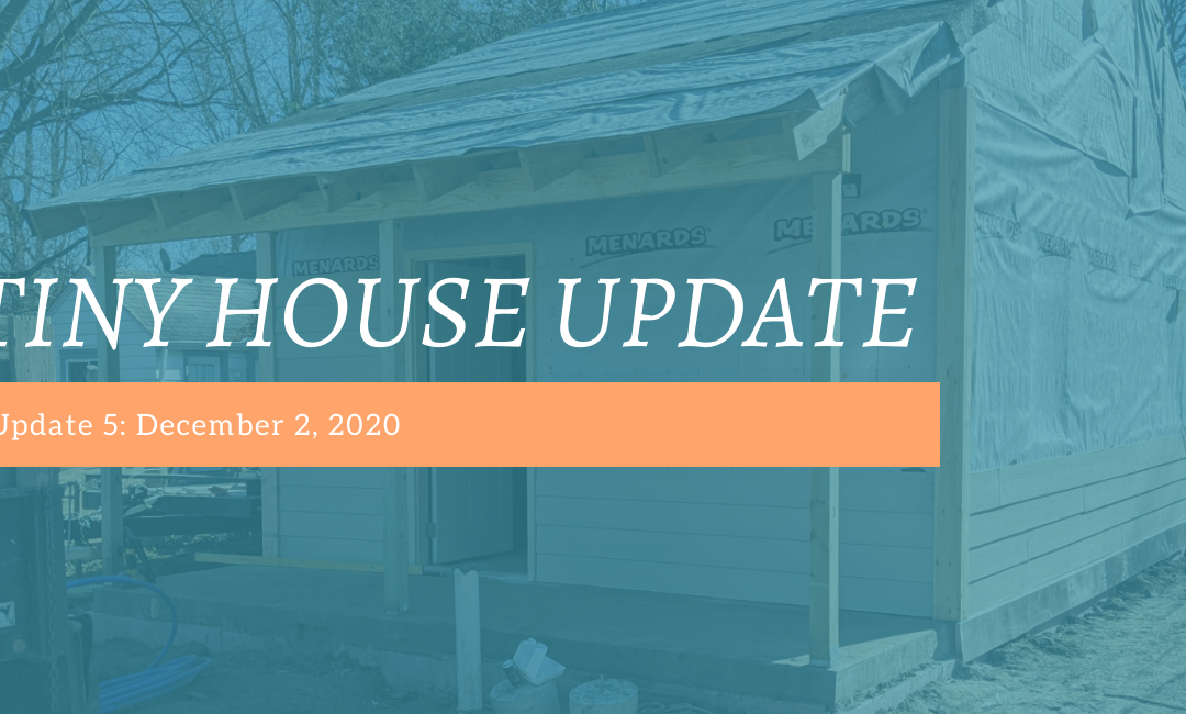 Tiny House Update #5